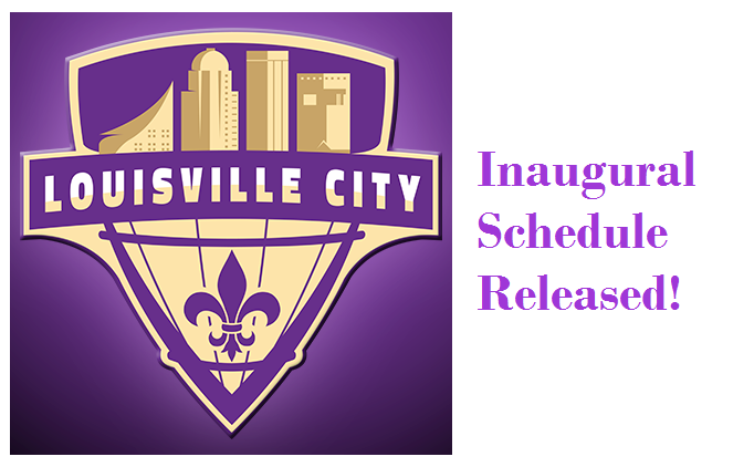 Louisville City FC Inaugural Schedule Released!